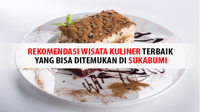 Wisata Kuliner di Sukabumi